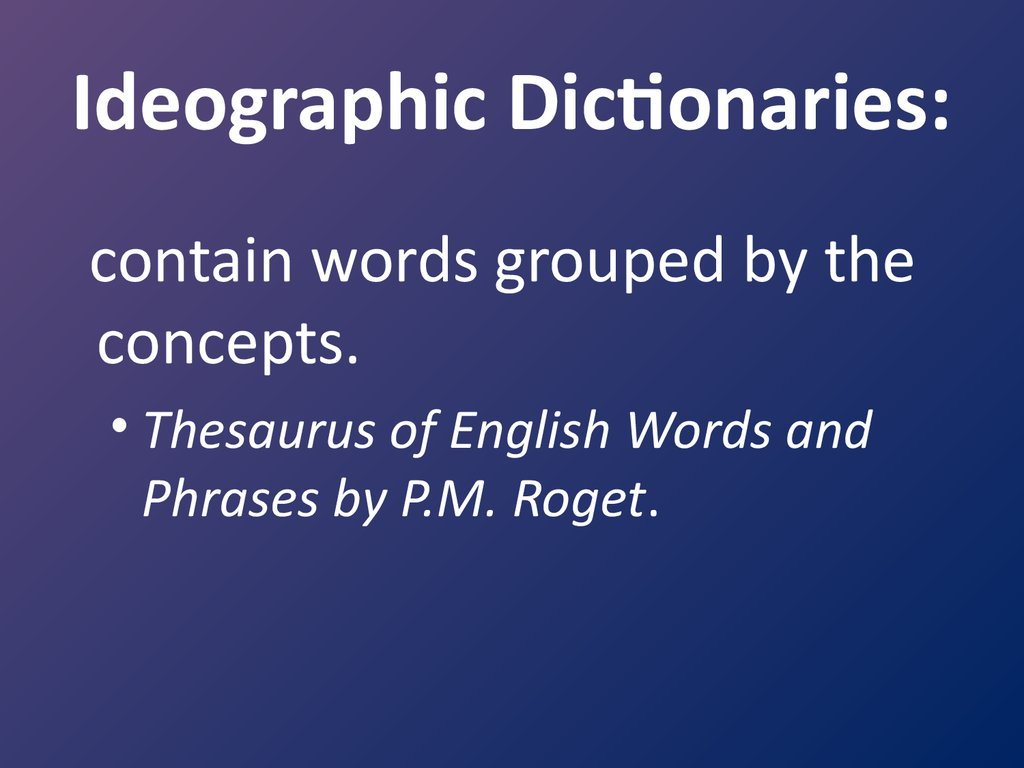 Ideographic Dictionaries: