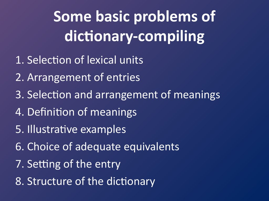 Some basic problems of dictionary-compiling