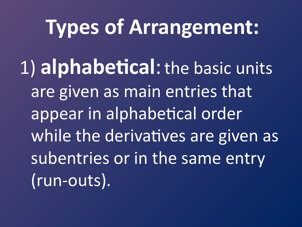 Types of Arrangement: