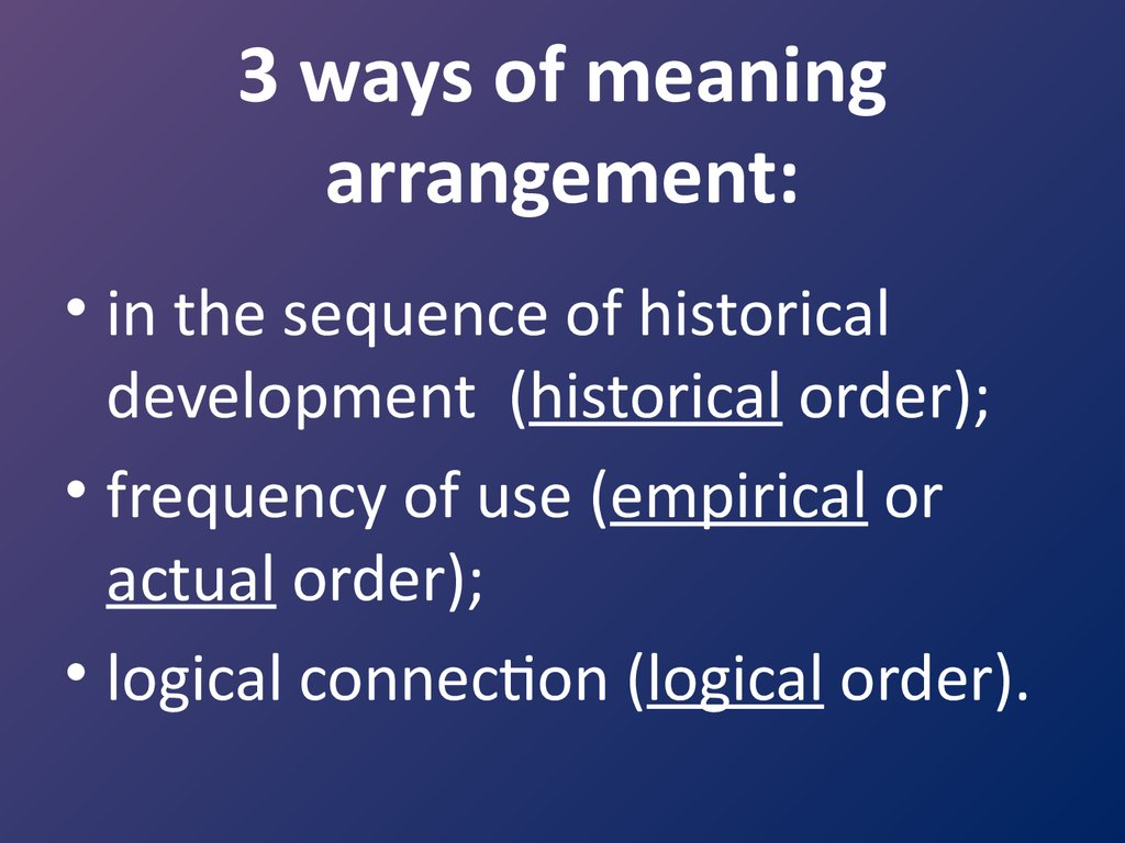 3 ways of meaning arrangement: