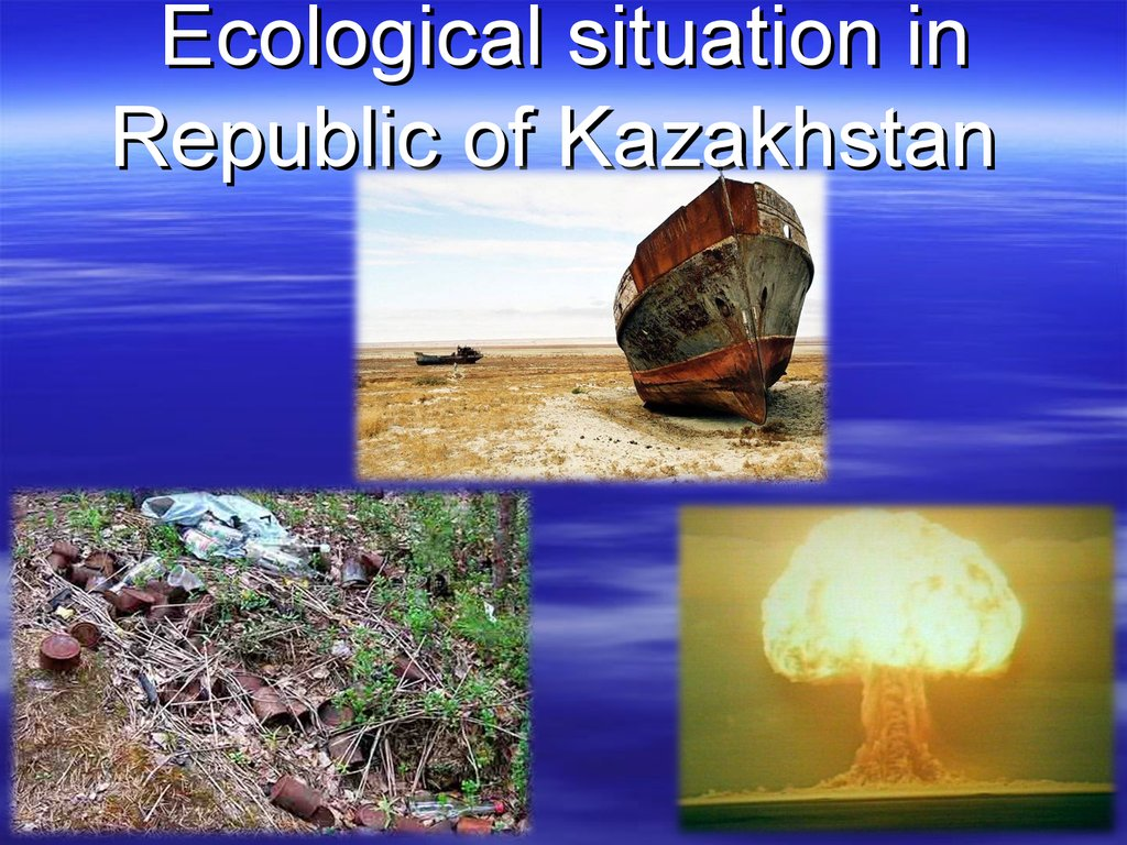 Ecological situation in Republic of Kazakhstan