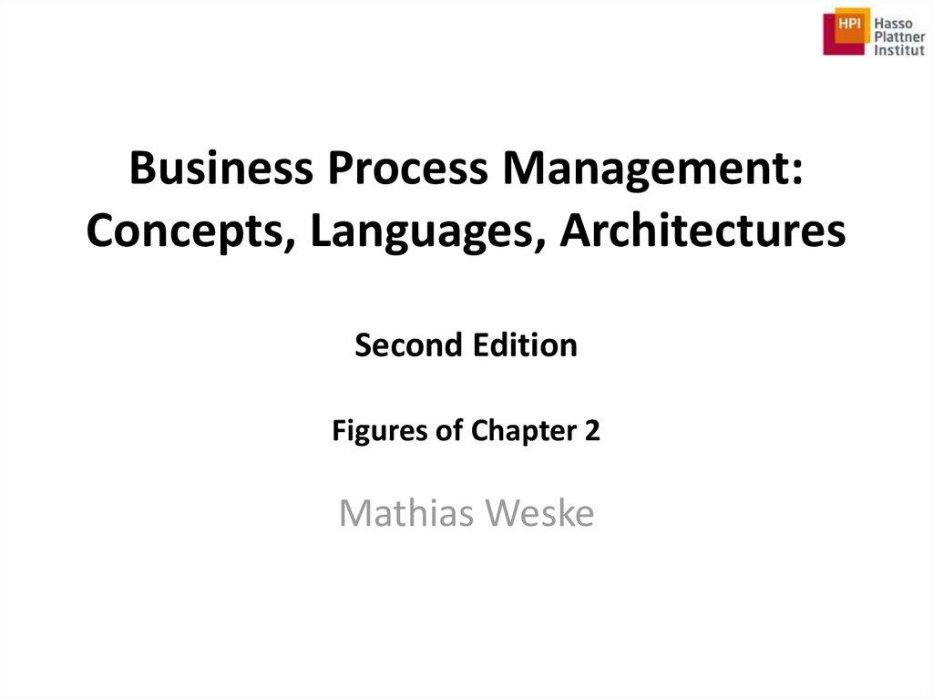 business process management  concepts  languages  architectures   chapter 2