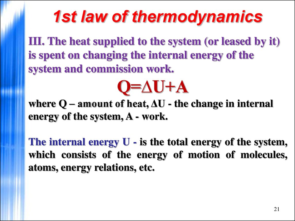 1st law of thermodynamics Chemical thermodynamics thermodynamics is defined as the branch of science that deals with the relationship between heat and other forms of energy, such as work it is frequently summarized.
