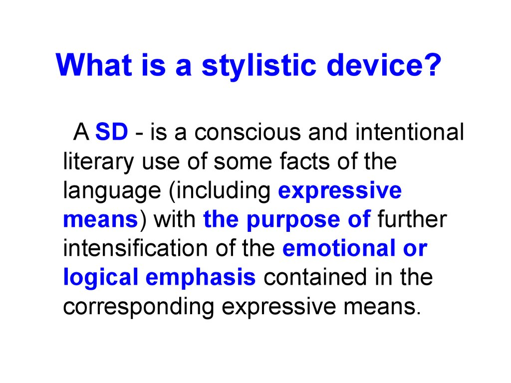 What is a stylistic device?
