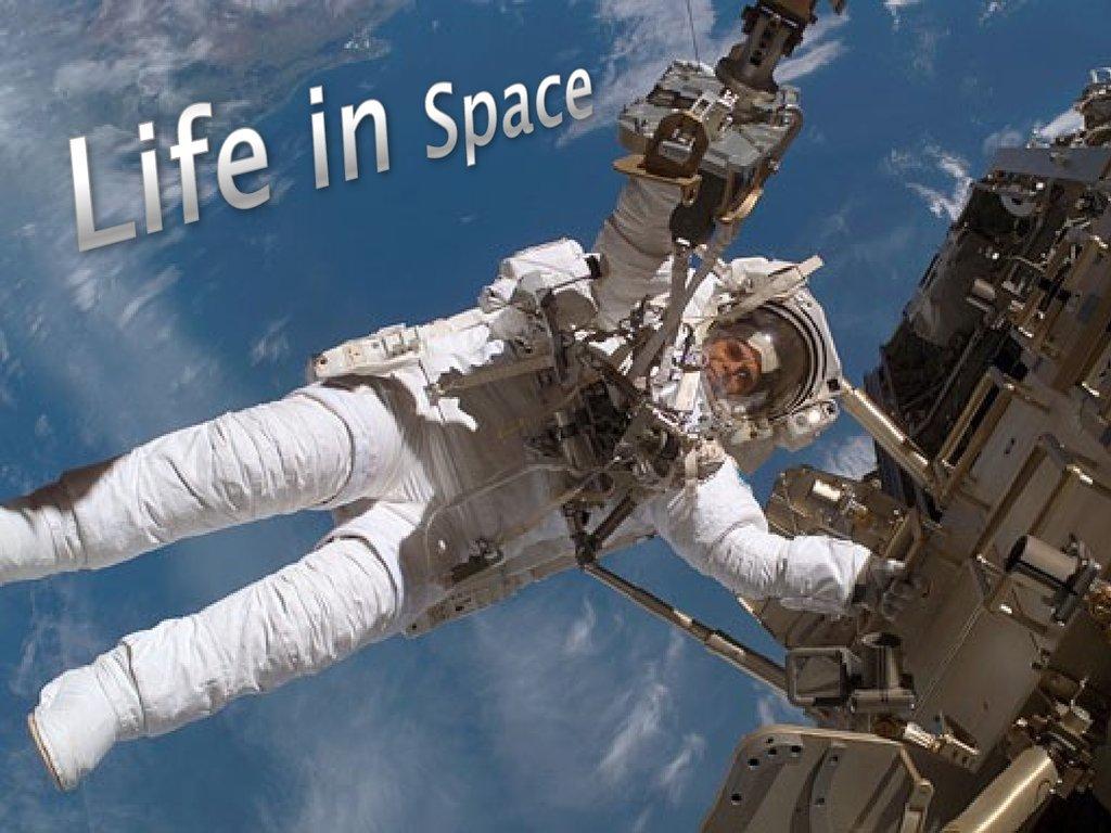 Life In Space презентация онлайн