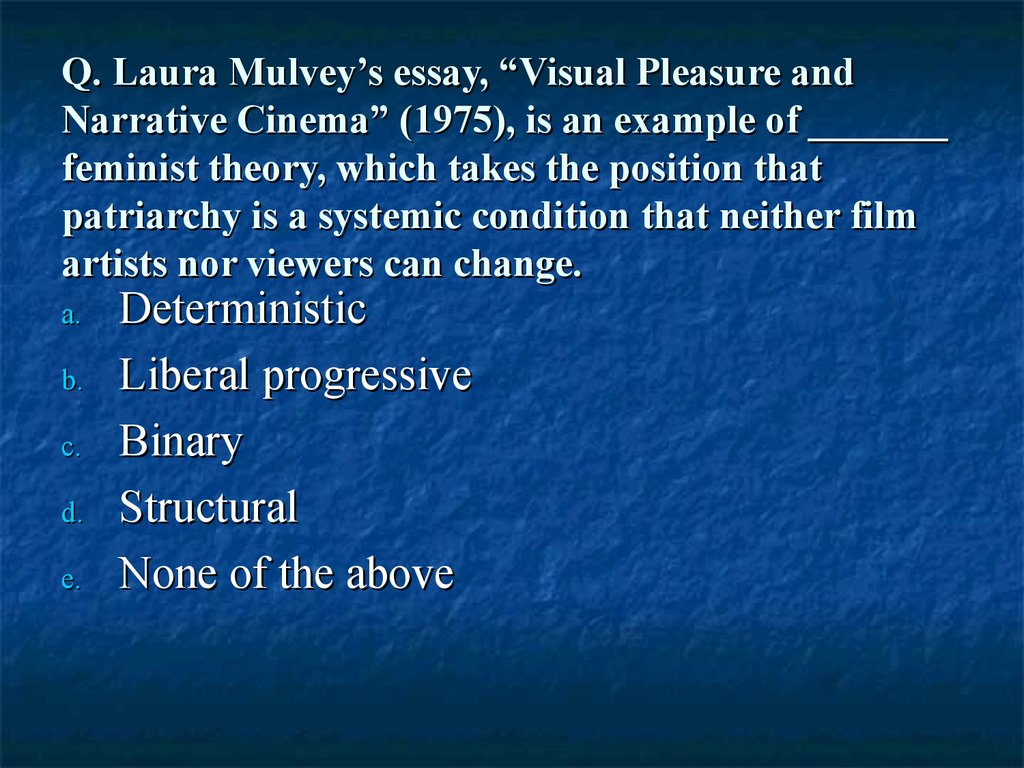 visual pleasure and narrative cinema article discussion essay Laura mulvey's bafflingly influential essay ''visual pleasure and narrative  cinema'' represents a high water mark in the  the whole article reads like a  parody of joyless feminism  likewise there is no discussion of `camp' readings  of film.