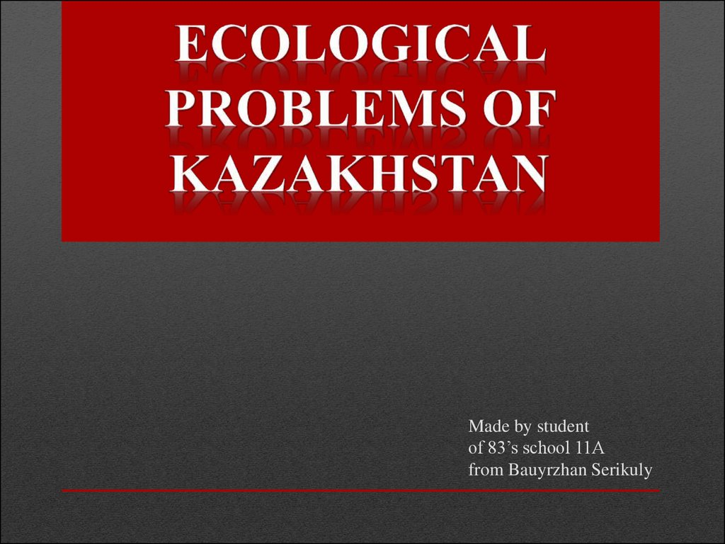 environmental problem in almaty This environmental problem based on the works of both domestic and foreign  scholars findings: the  such kazakhstan cities as astana, almaty, shymkent.