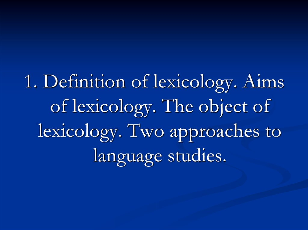 the object of lexicology Lexicology (from gr lexis 'word' and logos 'learning') is the part of linguistics  dealing with the vocabulary of the language and the properties of.