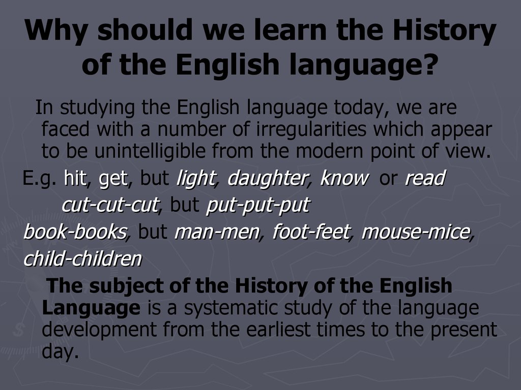 Why should we learn the History of the English language?