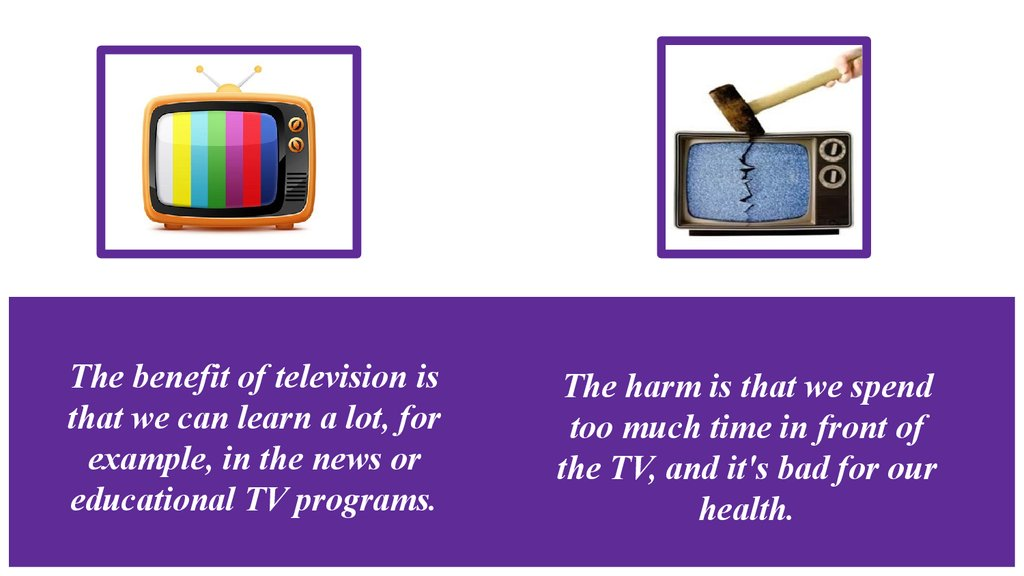 how television benefited our lives Are there any media benefits for children and teenagers yes in fact, used the  right way, tv, dvds, computer games and the internet promote many skills   like my story or bubl draw, or they might be inspired to make something by a tv  show  child feels about what's happening, and what would happen in real life if  you.