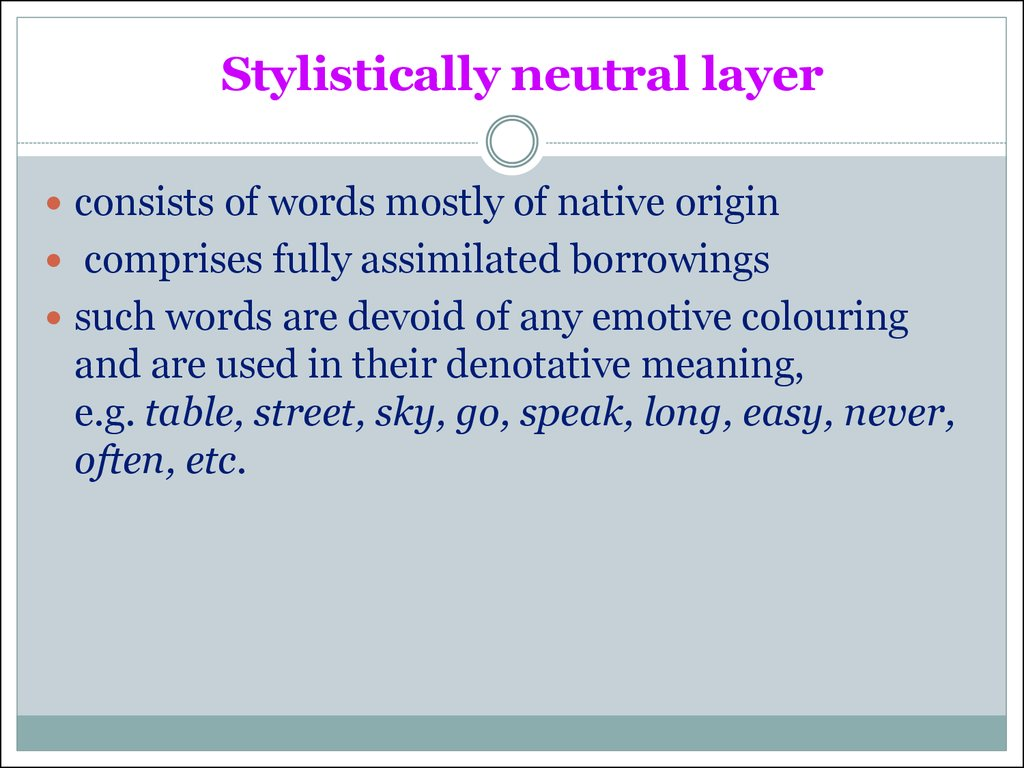 Stylistically neutral layer