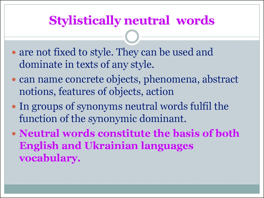 Stylistically neutral  words
