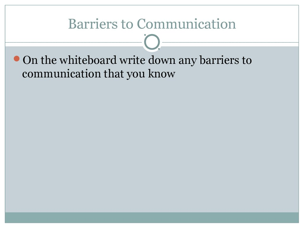 barriers to communication interpersonal skills  1 barriers to communication
