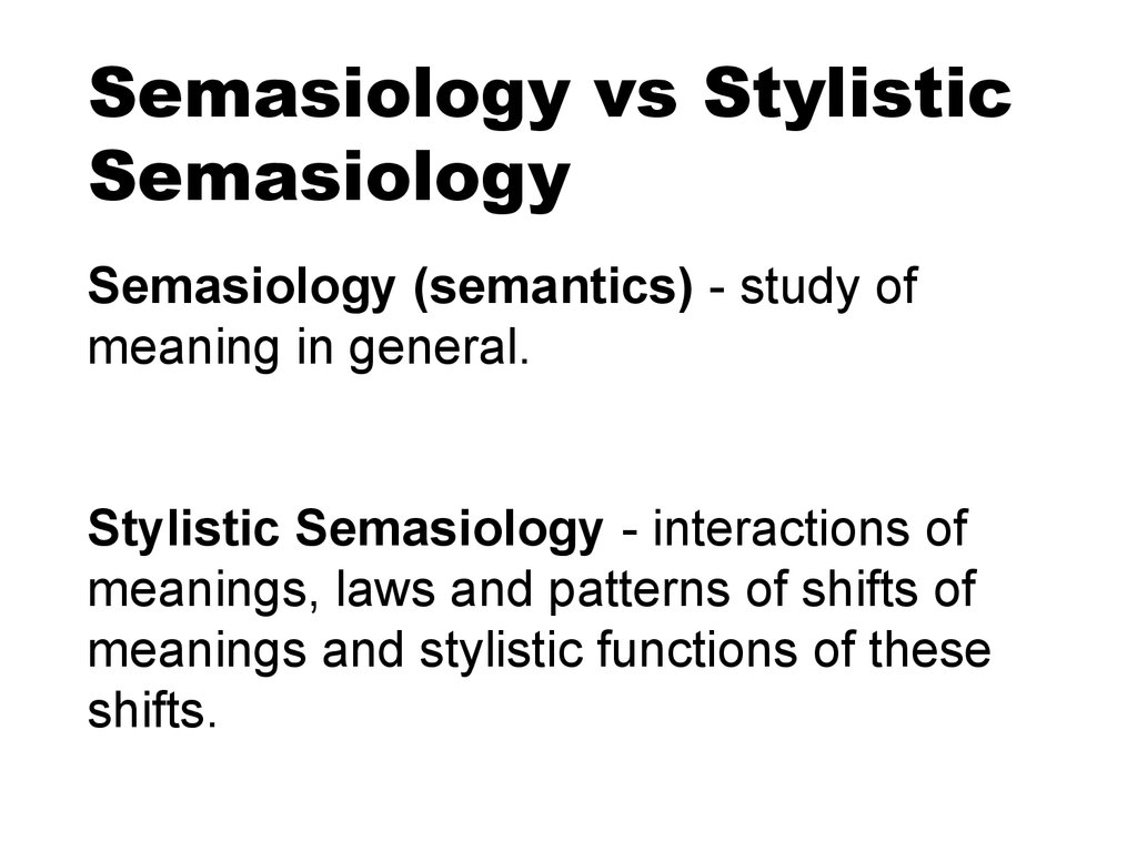 Semasiology vs Stylistic Semasiology