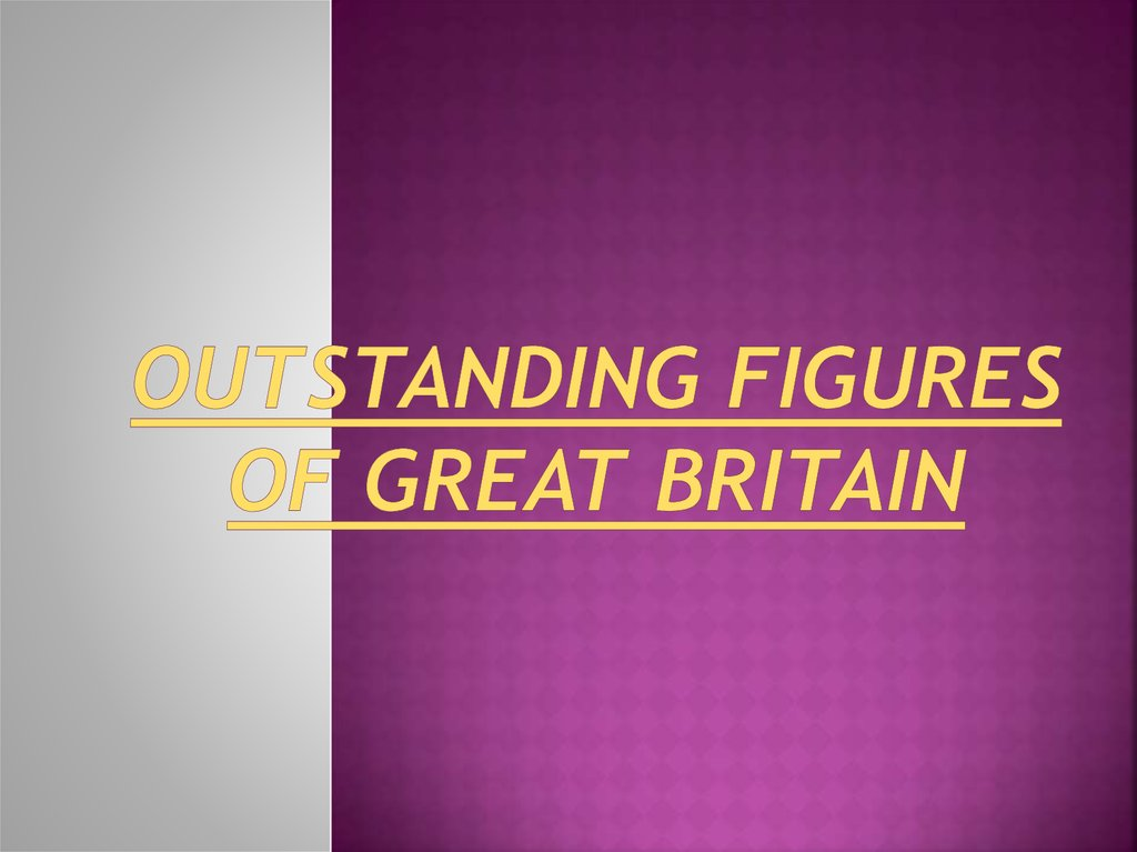 Outstanding Figures of Great Britain