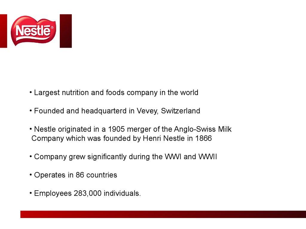 nestle case study Page 1 of 2 nestlé case study company location: vevey, switzerland website: wwwnestlecom company description we are the leading nutrition, health and wellness company.