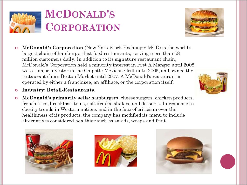 mcdonalds corporation Mcdonald's corporation (mcd) is an interesting player in the services space, with a focus on restaurants the stock has been active on the tape, currently trading at $15498, down from.