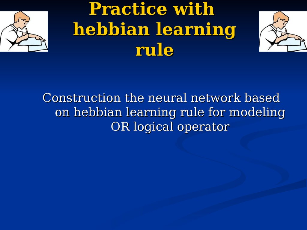 Practice with hebbian learning rule