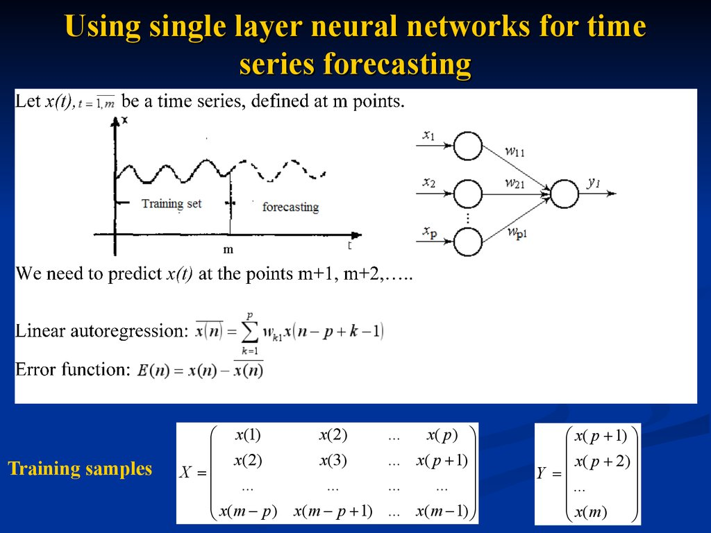Using single layer neural networks for time series forecasting