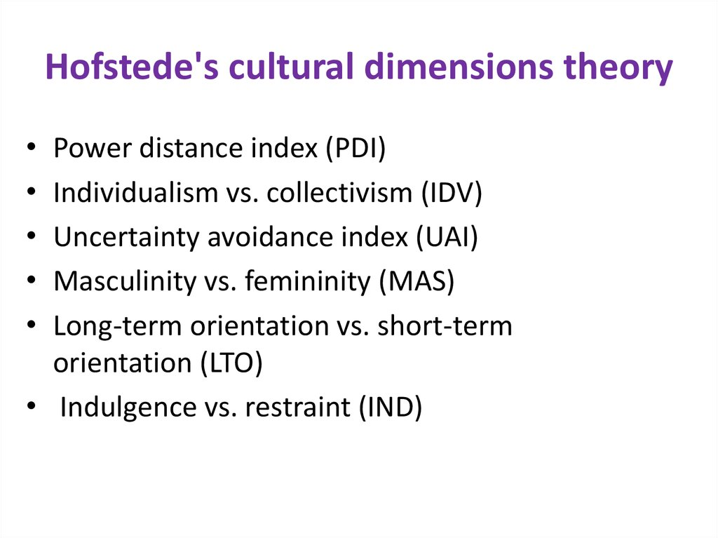 "hofstede and schwartzs cultural dimensional theories View geert hofstede's ""model of cultural dimensions"" research papers on   theories for virtual and cross-cultural software teams."
