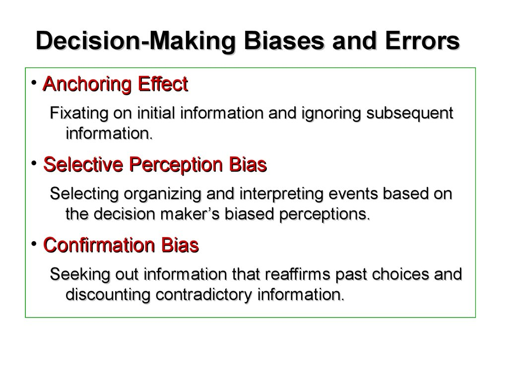 explain any six decision errors and biases that managers make Differences between entrepreneurs and managers in large organizations: biases and one of the most important classes of models that explain deviations from rational decision entrepreneurs clearly accept higher levels of risk in their careers and business decisions than managers in.