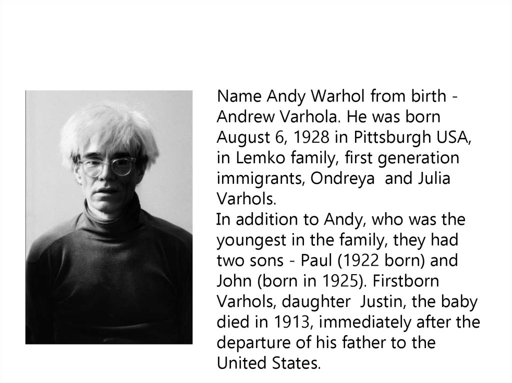 an analysis of the andrew warhola born in pittsburgh pennsylvania Explore genealogy for andy warhola born 1928 pittsburgh, allegheny, pennsylvania, usa died 1987 new york city, new york, usa including ancestors + more in the free family tree community login andrew warhola (1928 - 1987).