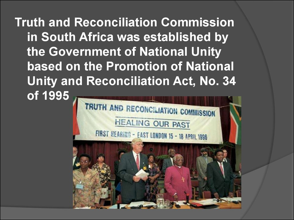 truth and reconciliation committee Combined with the work of the truth and reconciliation commission, all these  efforts will afford us the confidence to say: never again we appreciate the fact.