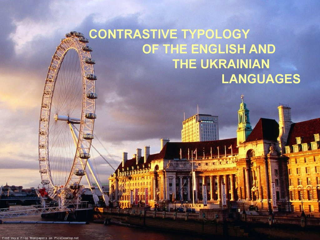 Contrastive typology of the English and the Ukrainian Languages