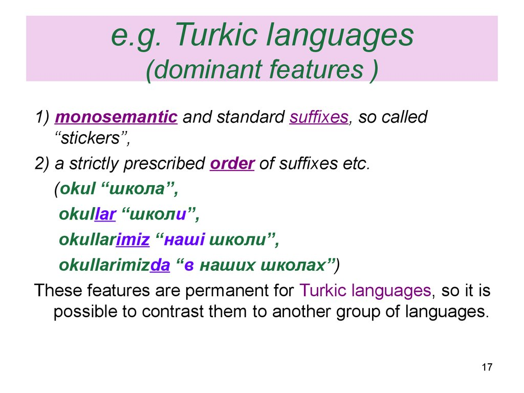 e.g. Turkic languages (dominant features )