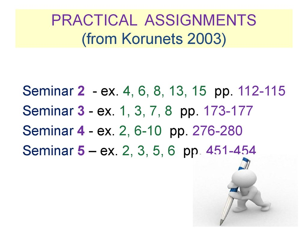 PRACTICAL ASSIGNMENTS (from Korunets 2003)
