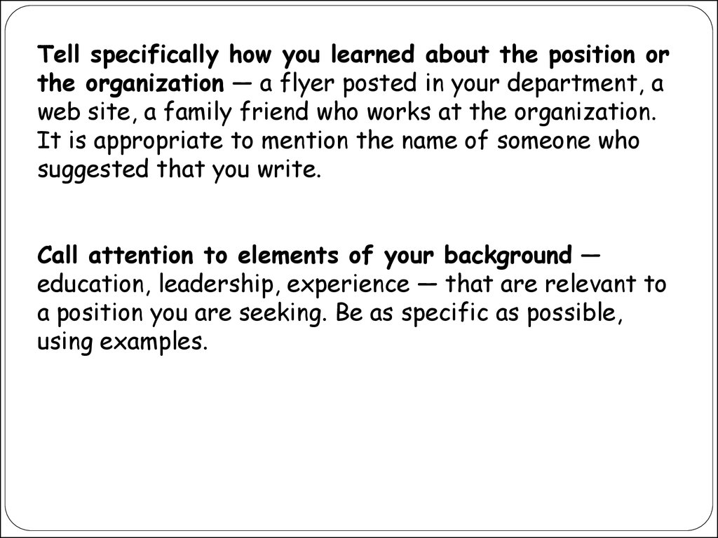 how to write an essay презентация онлайн tell specifically how you learned about the position or the organization a flyer posted in your department a web site a family friend who works at the
