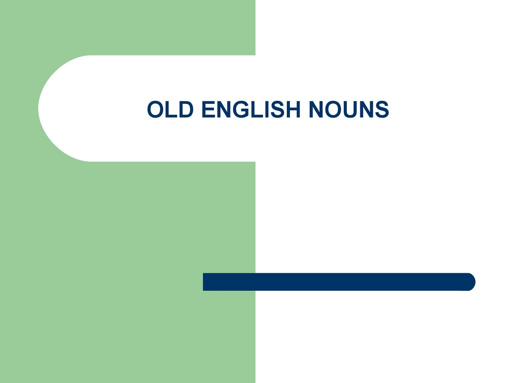 OLD ENGLISH NOUNS