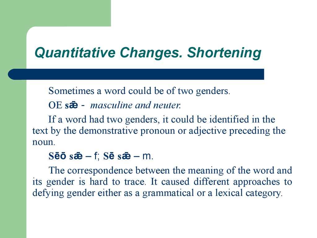 Quantitative Changes. Shortening