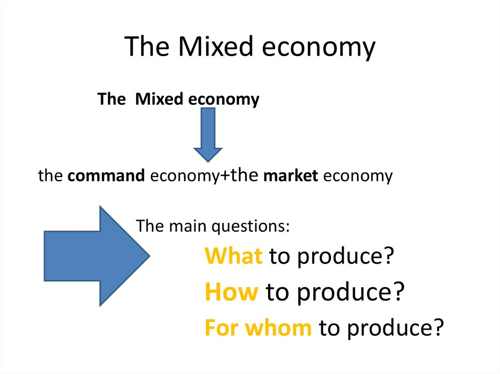 mixed economy Mixed economy is a combination of market economy as well as government planning it has both private sector and public sectorsome businesses are owned by private individuals while some businesses are owned by the government.
