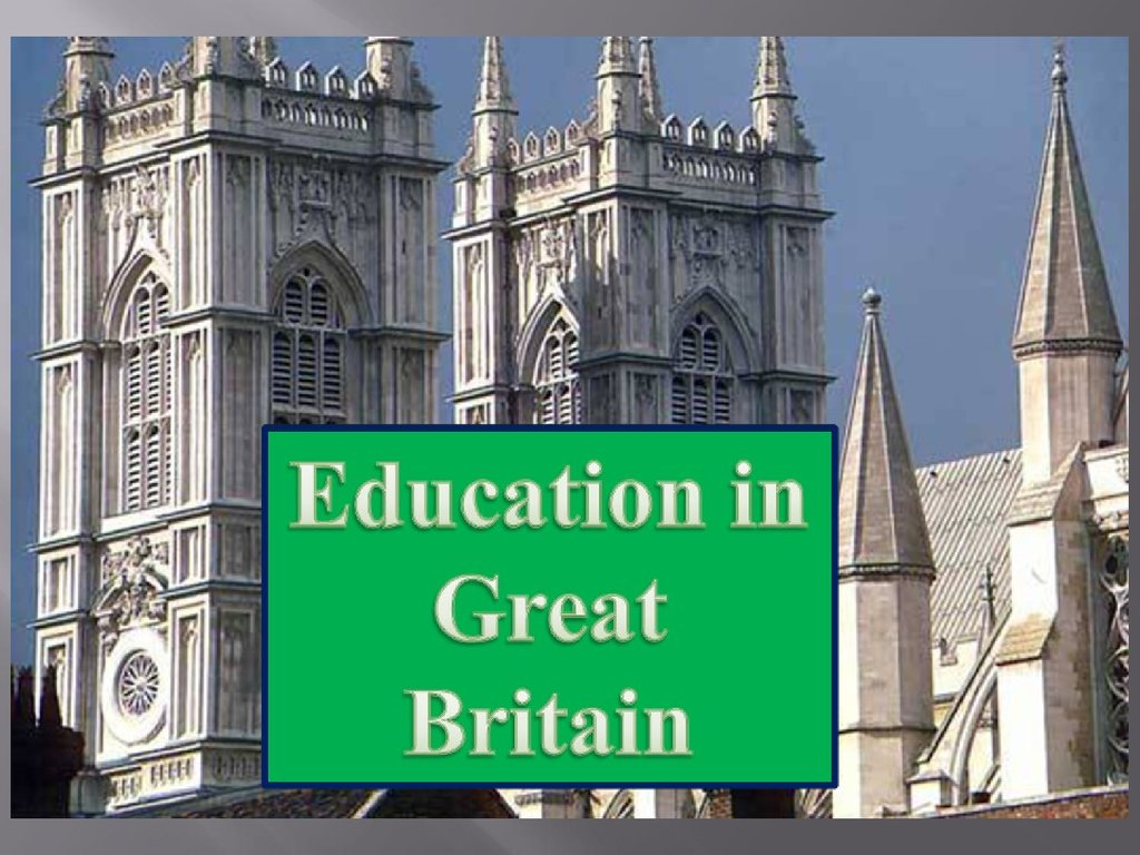 education in great britain Education in britain essayseducation is a subject about which many british people care deeply most believe that the state should provide education free of charge and.