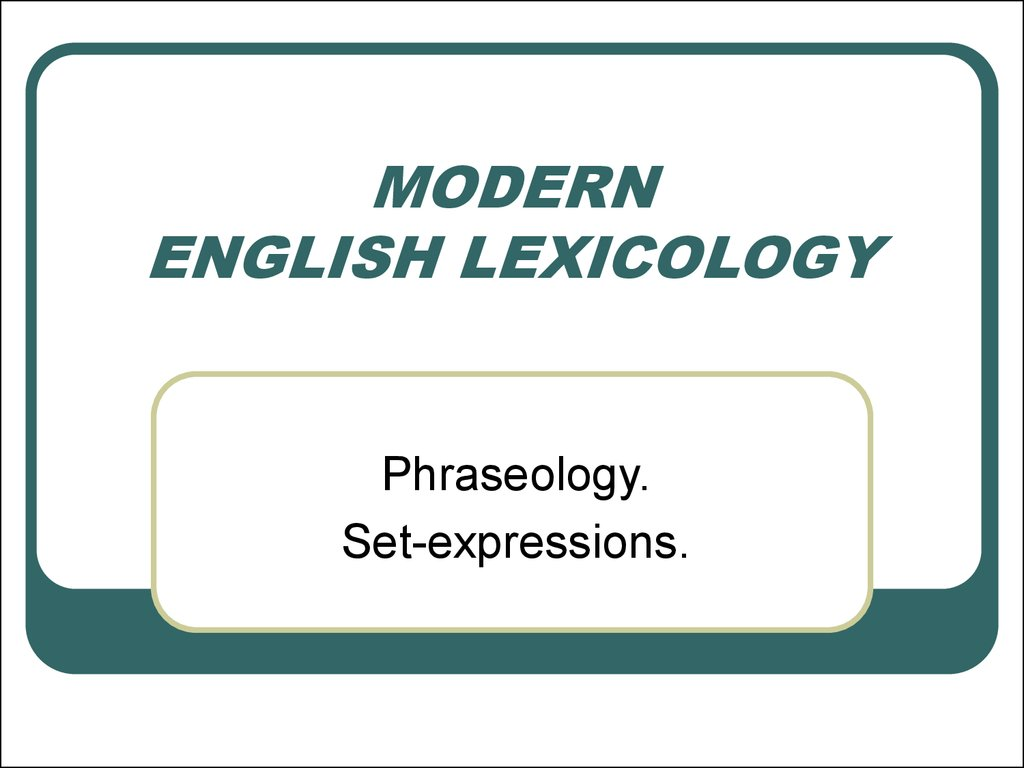MODERN ENGLISH LEXICOLOGY