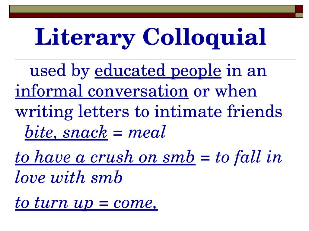 Literary Colloquial