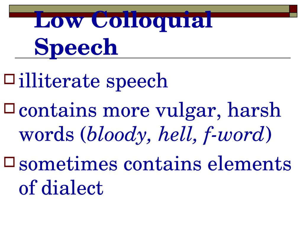 Low Colloquial Speech