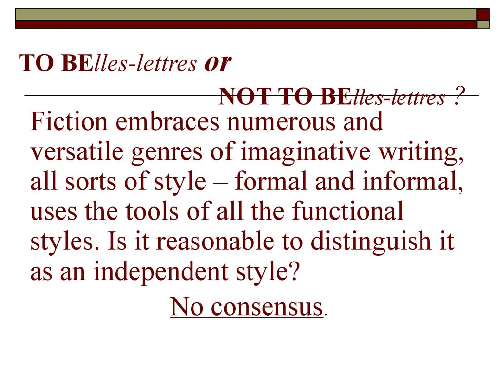 TO BElles-lettres or NOT TO BElles-lettres ?