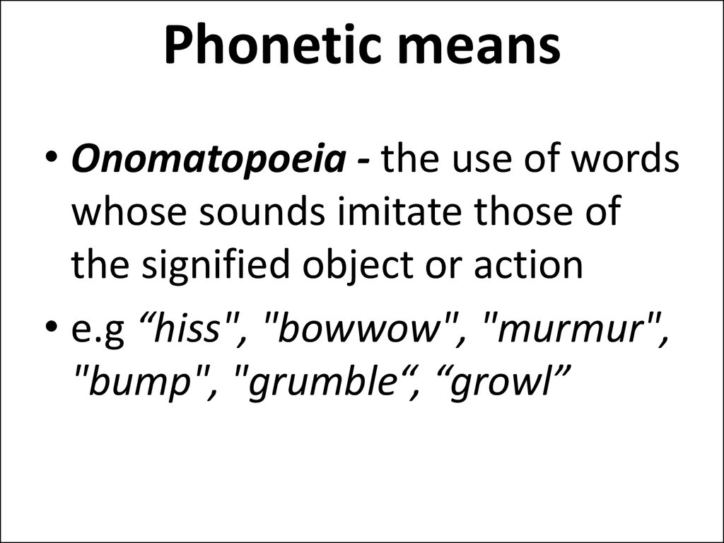 Phonetic means