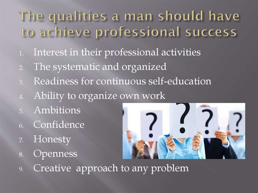 what should be the qualities that define success Are there any qualities of success that i left off that should be included in this list if you found this list helpful manzoor - i think it depends on how you define success it could be the same thing if you define it that way mayo october 21.