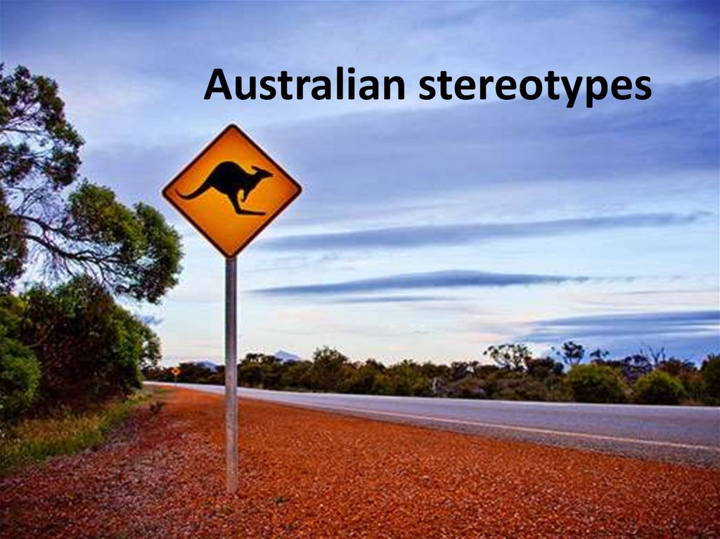 australian stereotype A stereotype is used to categorize people who they, putting them in classification this means that if people want to be a surfer, they automatically assume things that a surfer would do, how they would speak in order to imitate them how did this stereotype come to existence the true surfers came .