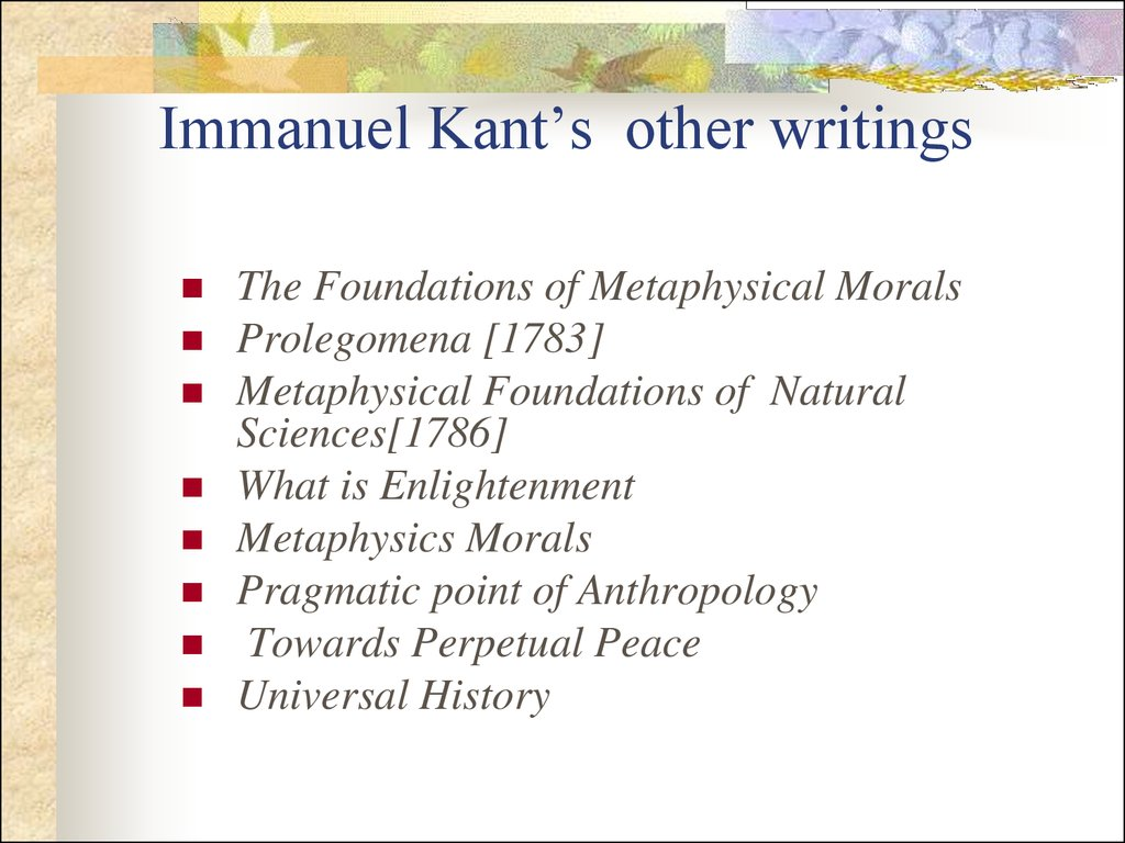 writing on the philosophy of immanuel kant philosophy essay Immanuel kant (1724–1804) is the central figure in modern philosophy he synthesized early modern rationalism and empiricism, set the terms for much of nineteenth and twentieth century philosophy, and continues to exercise a significant influence today in metaphysics, epistemology, ethics, political philosophy, aesthetics, and other fields.