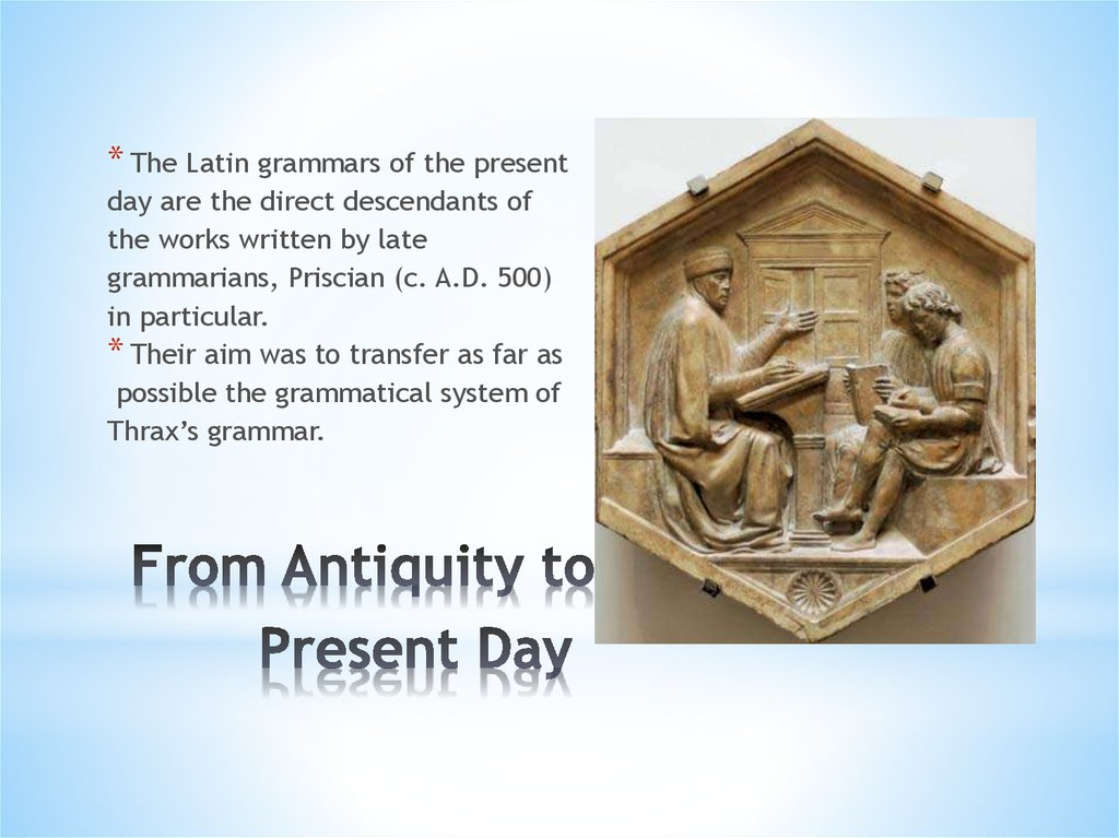 From Antiquity to the Present Day