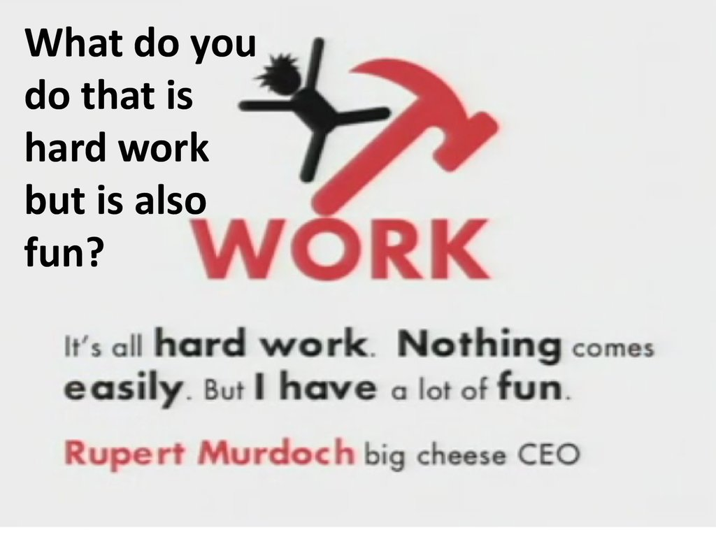 8 secrets of success online presentation what do you do that is hard work but is also fun