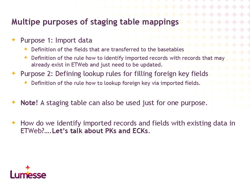 Multipe purposes of staging table mappings