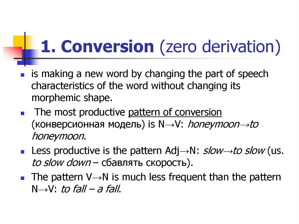 1. Conversion (zero derivation)