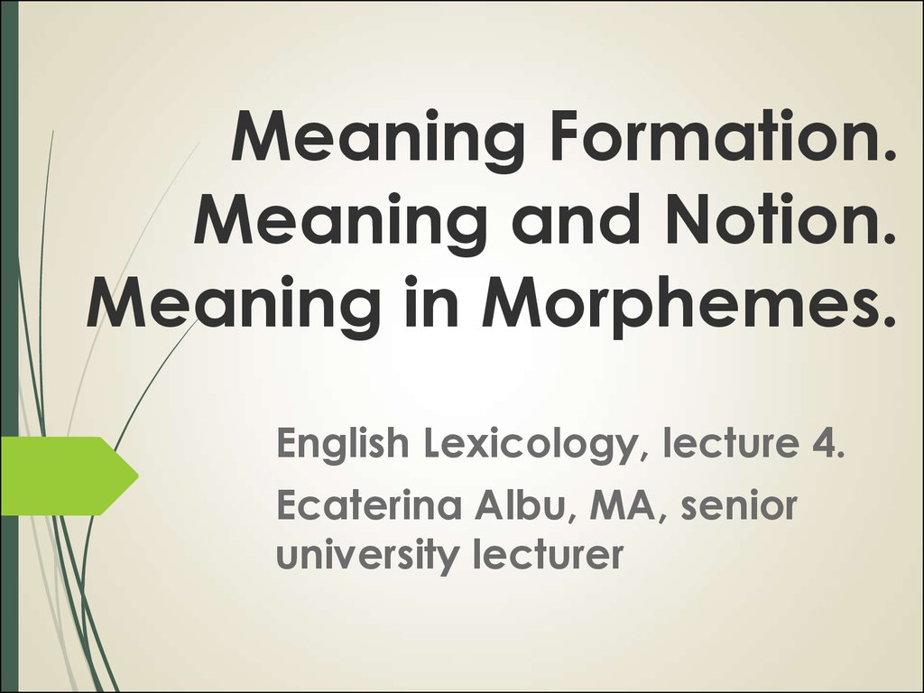 Meaning Formation. Meaning and Notion. Meaning in Morphemes.