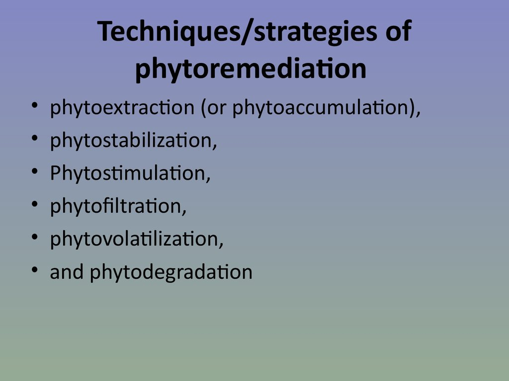 Techniques/strategies of phytoremediation
