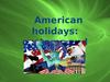 American holidays-customs and traditions